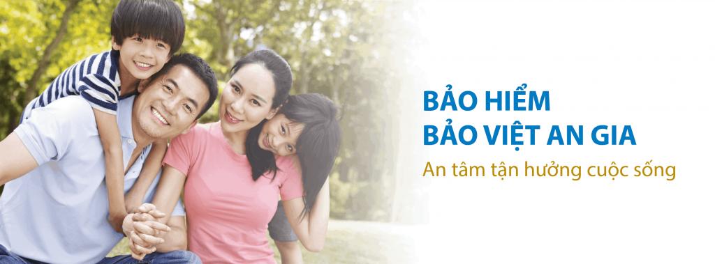 Bảo Việt An Gia - An tâm tận hưởng cuộc sống